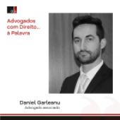 Advogados com Direito… à Palavra – Entrevista a Daniel Garleanu
